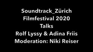 Soundtrack_Zürich Filmfestival 2020 Talks Rolf Lyssy & Adina Friis. Moderation: Niki Reiser